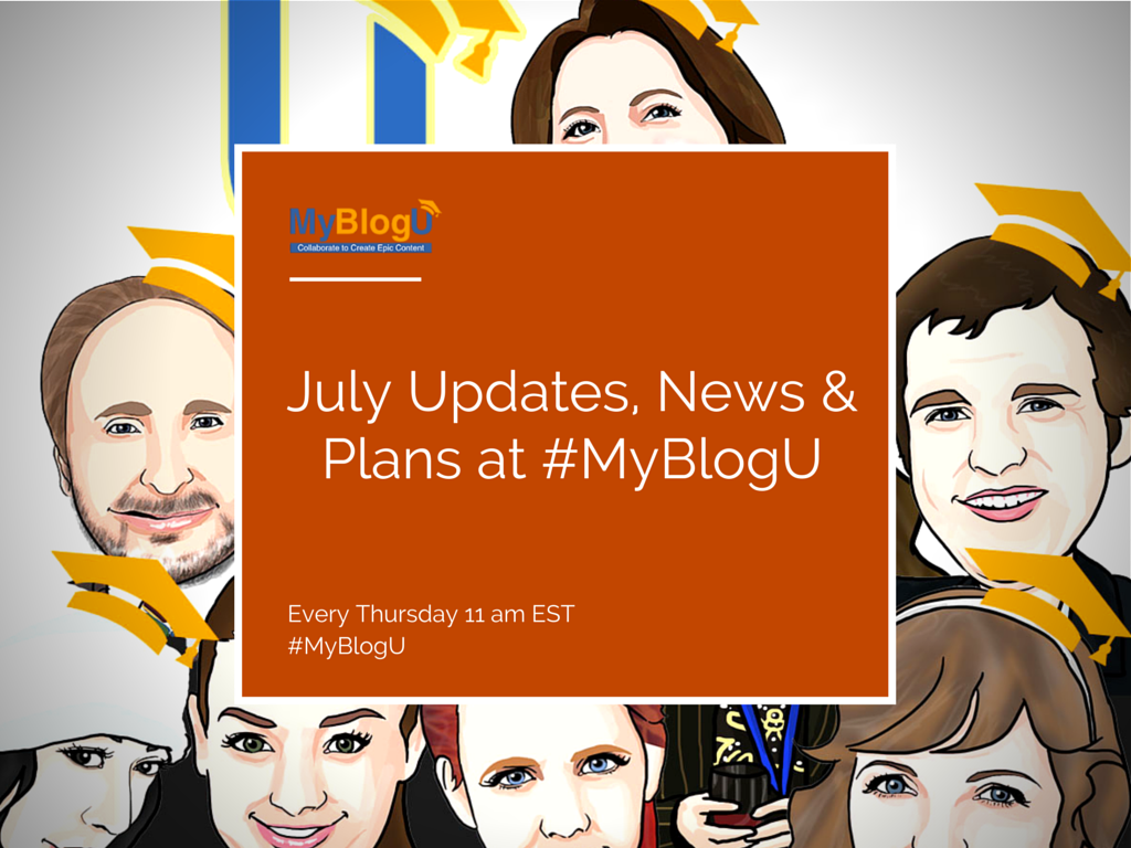 July Updates, News and Plans at #MyBlogU